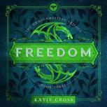FREEDOM, Katie Cross