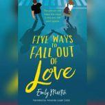 Five Ways to Fall Out of Love, Emily Martin