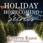 Holiday Homecoming Secrets, Lynette Eason