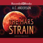The Mars Strain, A.C. Anderson