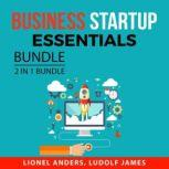 Business Startup Essentials Bundle, 2 in 1 Bundle Start and Grow Your Business and Accounting Made Easy, Lionel Anders