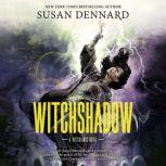 Witchshadow A Witchlands Novel, Susan Dennard