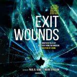 Exit Wounds Nineteen Tales of Mystery from the Modern Masters of Crime, Paul B. Kane