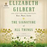 The Signature of All Things, Elizabeth Gilbert