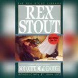 Not Quite Dead Enough, Rex Stout
