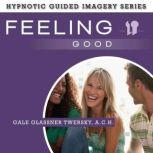 Feeling Good The Hypnotic Guided Imagery Series, Gale Glassner Twersky, A.C.H.