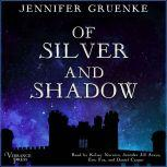 Of Silver and Shadow, Jennifer Gruenke