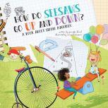 How Do Seesaws Go Up and Down? A Book about Simple Machines, Jennifer Shand