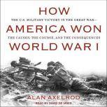 How America Won World War I, Alan Axelrod