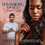 It's Wrong for Me to Love You, Part 2, Krystal Armstead