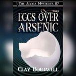 Eggs over Arsenic A 19th Century Historical Murder Mystery, Clay Boutwell
