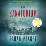 The Sanatorium A Novel, Sarah Pearse