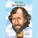 Who Was Jim Henson?, Joan Holub
