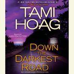 Down the Darkest Road, Tami Hoag