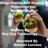 Binge Eating Self Hypnosis Hypnotherapy Meditation, Key Guy Technology
