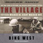The Village, Bing West