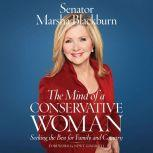 The Mind of a Conservative Woman Seeking the Best for Family and Country, Senator Marsha Blackburn