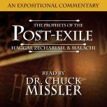 The Prophets of the Post Exile: Haggai, Zechariah, & Malachi, Chuck Missler