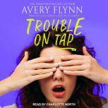 Trouble on Tap, Avery Flynn
