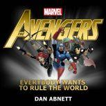 Avengers, The Everybody Wants to Rule the World, Dan Abnett