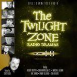 The Twilight Zone Radio Dramas, Volume 18, Various Authors