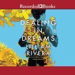 Dealing in Dreams, Lilliam Rivera