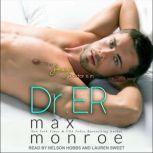 Dr. ER, Max Monroe
