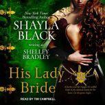 His Lady Bride, Shayla Black