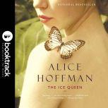 The Ice Queen: A Novel - Booktrack Edition, Alice Hoffman