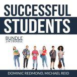 Successful Students Bundle, 2 in 1 Bundle: Success Strategy for Students and College Success Habits, Dominic Redmond