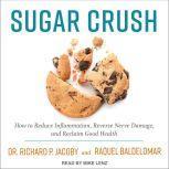 Sugar Crush How to Reduce Inflammation, Reverse Nerve Damage, and Reclaim Good Health, Raquel Baldelomar