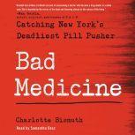 Bad Medicine Catching New York's Deadliest Pill Pusher, Charlotte Bismuth