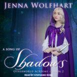 A Song of Shadows, Jenna Wolfhart