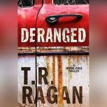 Deranged, T.R. Ragan