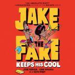 Jake the Fake Keeps His Cool, Craig Robinson