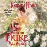 When the Duke Was Wicked, Lorraine Heath