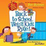 My Weird School Special: Back to School, Weird Kids Rule!, Dan Gutman
