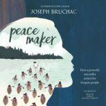 Peacemaker, Joseph Bruchac