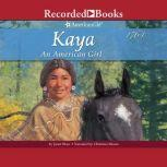 Kaya: An American Girl, Janet Beeler Shaw