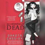 Accidentally Dead, Dakota Cassidy