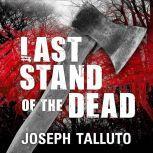 Last Stand of the Dead, Joseph Talluto