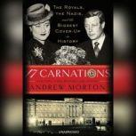 17 Carnations The Royals, the Nazis and the Biggest Cover-Up in History, Andrew Morton