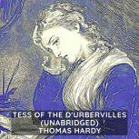 Tess of the D'Urbervilles (Unabridged), Thomas Hardy