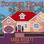 Staying Home is a Killer, Sara Rosett