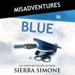 Misadventures in Blue, Sierra Simone