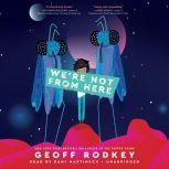 We're Not from Here, Geoff Rodkey