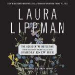 The Accidental Detective, Laura Lippman