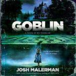 Goblin A Novel in Six Novellas, Josh Malerman