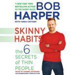 Skinny Habits The 6 Secrets of Thin People, Bob Harper