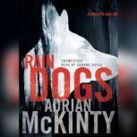 Rain Dogs A Detective Sean Duffy Novel, Adrian McKinty